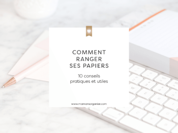 Comment ranger ses papiers | 10 conseils pratiques