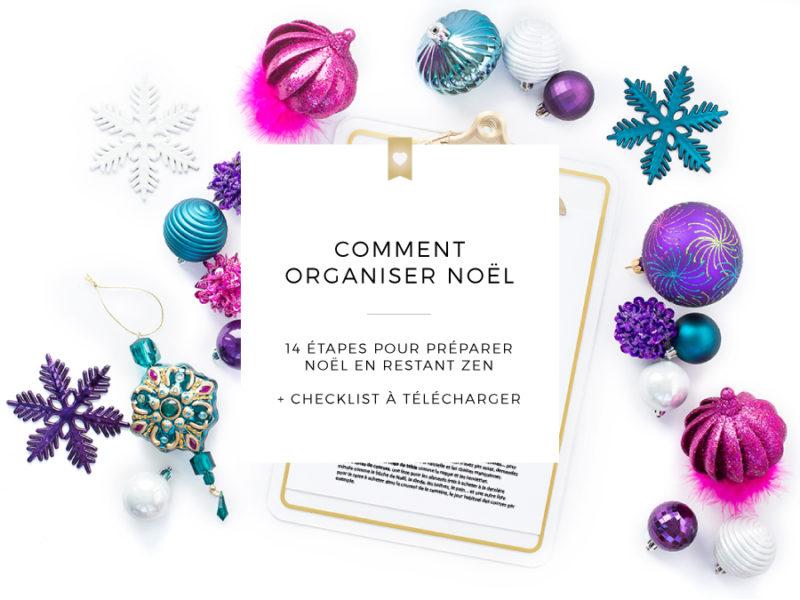 Comment organiser Noël : 14 étapes pour préparer les fêtes de fin d'année en mode zen + checklist