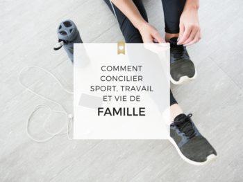 Comment concilier sport, travail et vie de famille