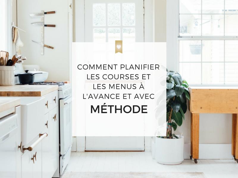 Comment planifier les courses et les menus à l'avance et avec méthode
