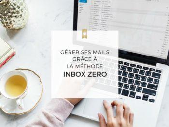 Comment gérer ses mails grâce à la méthode Inbox Zero