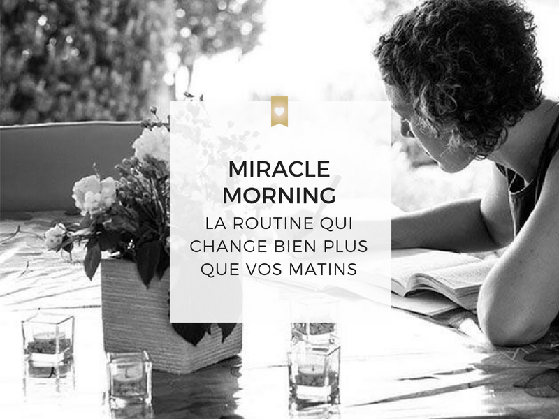 Miracle Morning : la routine qui change bien plus que vos matins