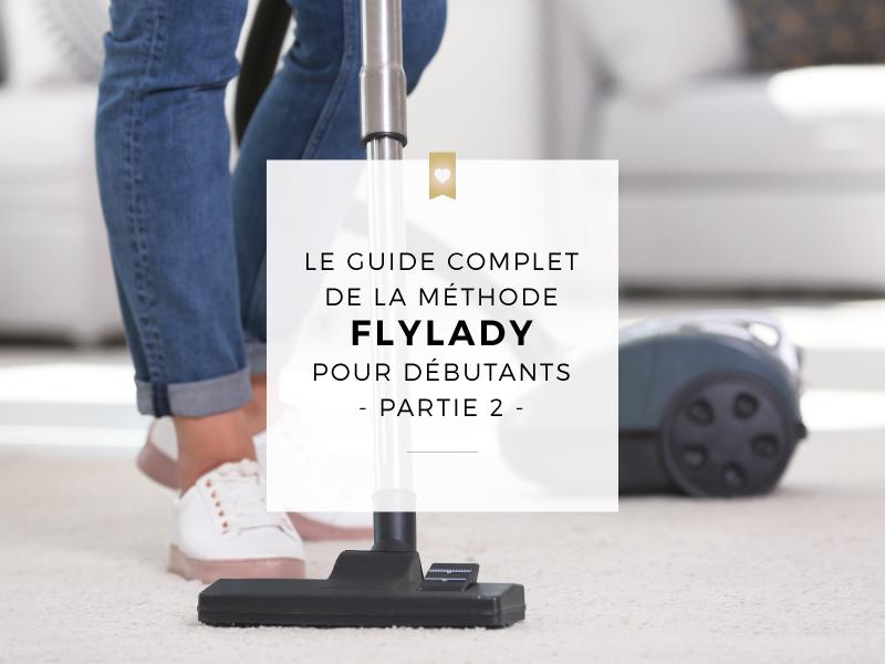 Guide complet de la méthode FlyLady pour les débutants - Partie 2