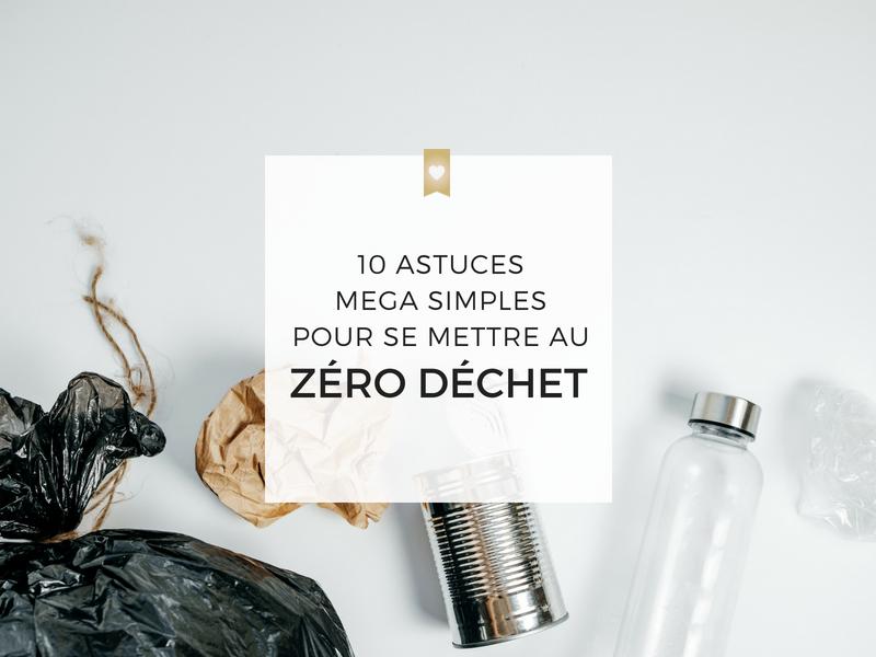 10 astuces mega simples pour se mettre au zéro déchet