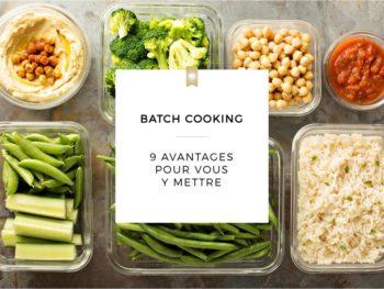 Batch cooking | 9 avantages pour vous y mettre