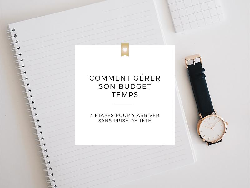 Comment gérer son budget temps | 4 étapes simples pour y arriver sans prise de tête