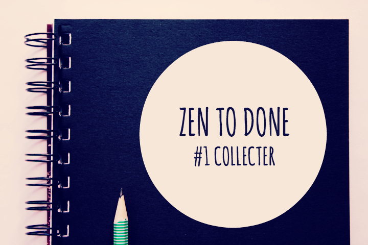 Zen To Done Habitude 1 : Collecter