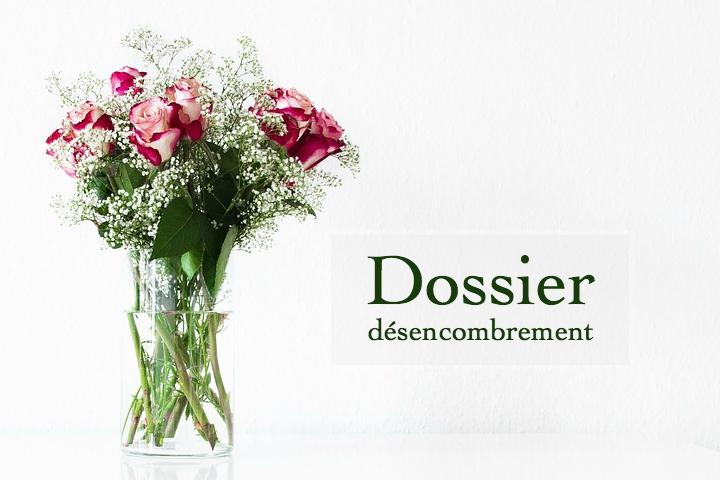 Dossier désencombrement