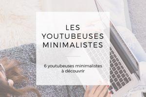 Mes 6 youtubeuses minimalistes favorites