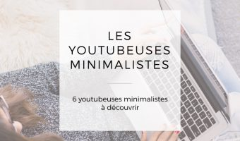 Mes 6 youtubeuses minimalistes favorites